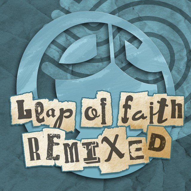 Leap of Faith (Remixed)