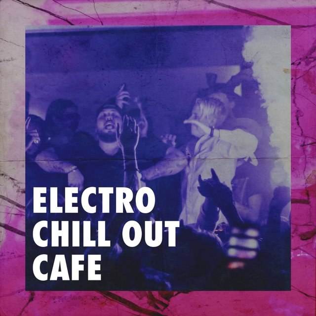 Electro Chill Out Cafe