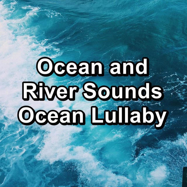 Ocean and River Sounds Ocean Lullaby