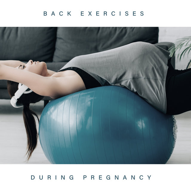 Back Exercises During Pregnancy - Soothing Nature Sounds That is Perfect for Gentle Stretching Session for Future Mom, Body Regeneration, Natural Childbirth, Week by Week, Calm Baby