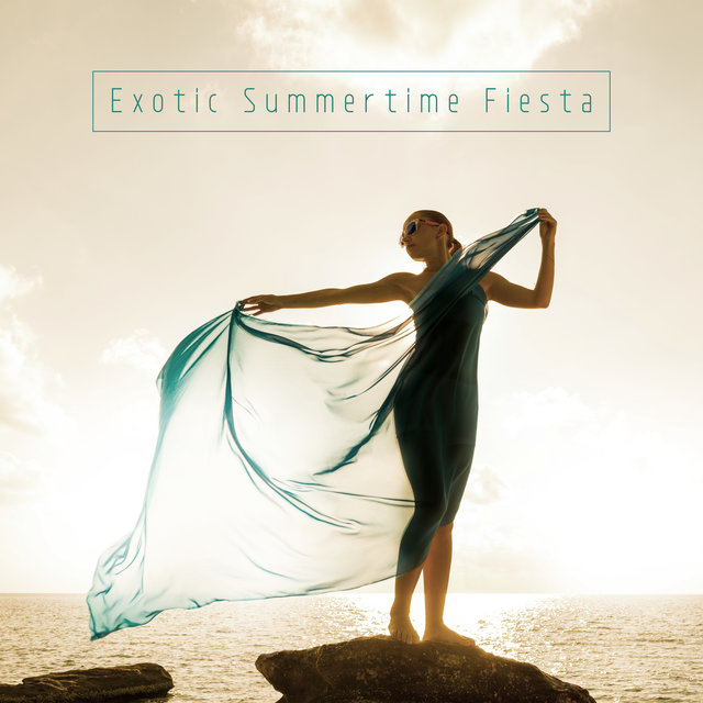 Exotic Summertime Fiesta - Compilation of Brilliant Chillout Music Straight from the Tropics, Earth Paradise, Holiday House, Under the Palms, Sweet Summer Days