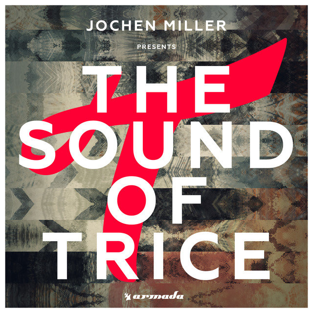 Jochen Miller presents The Sound Of Trice (Mixed by Jochen Miller)