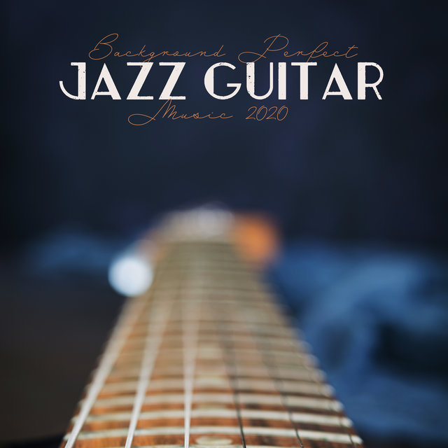 Background Perfect Jazz Guitar Music 2020