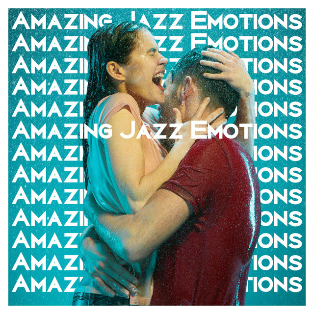 Amazing Jazz Emotions - The Essence of Brilliant Instrumental Music for Everyday Listening
