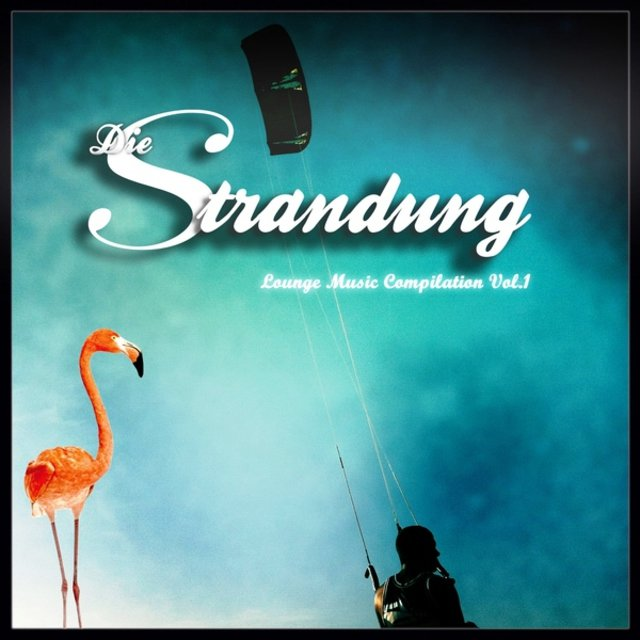 Die Strandung - Lounge Music Compilation, Vol. 1