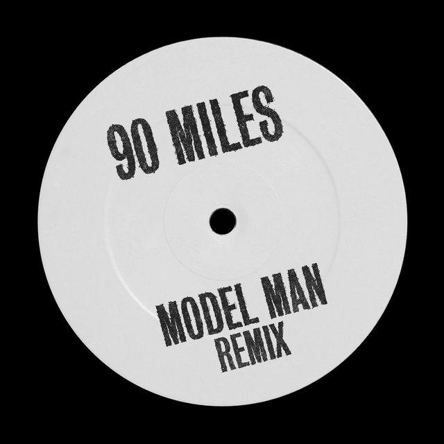 90 Miles (Model Man Remix)