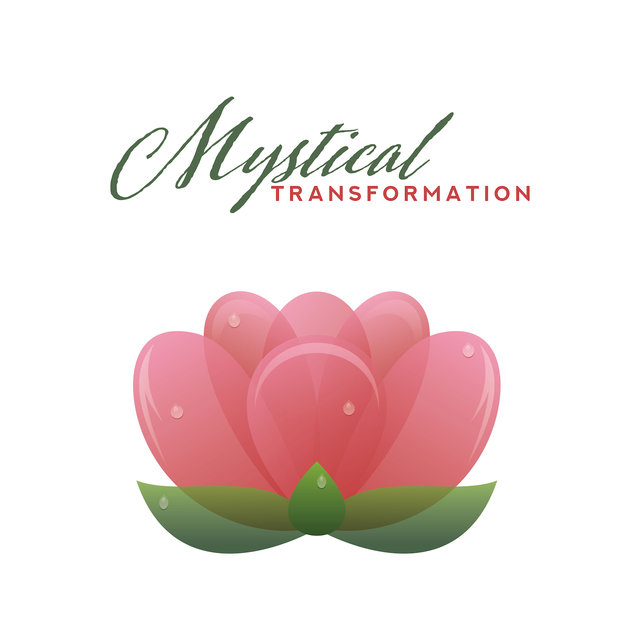 Mystical Transformation: Meditation Music for Spiritual Changes of Consciousness and Awareness