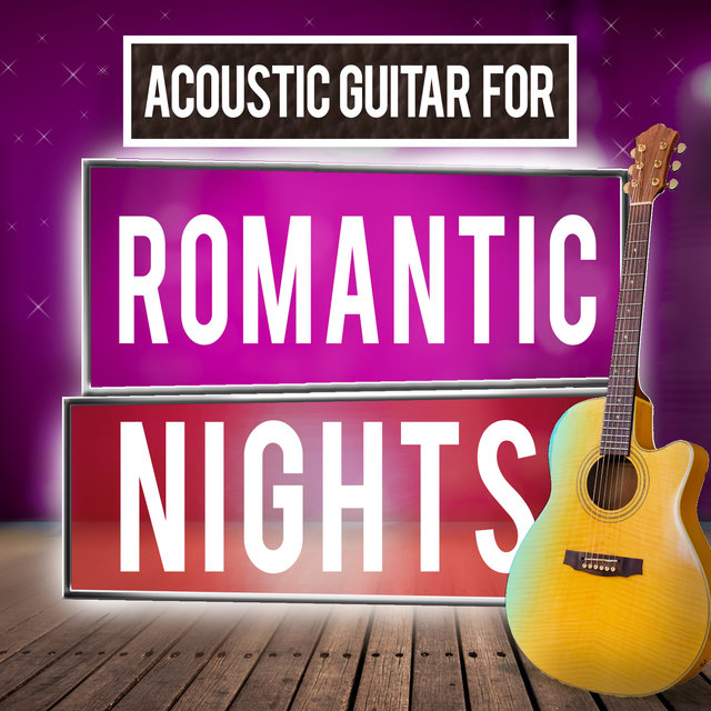 Acoustic Guitar for Romantic Nights