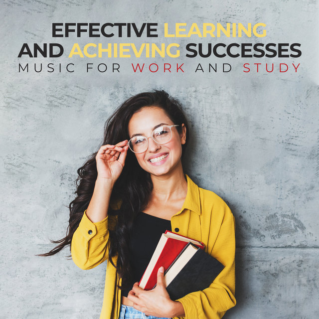 Effective Learning and Achieving Successes: Music for Work and Study