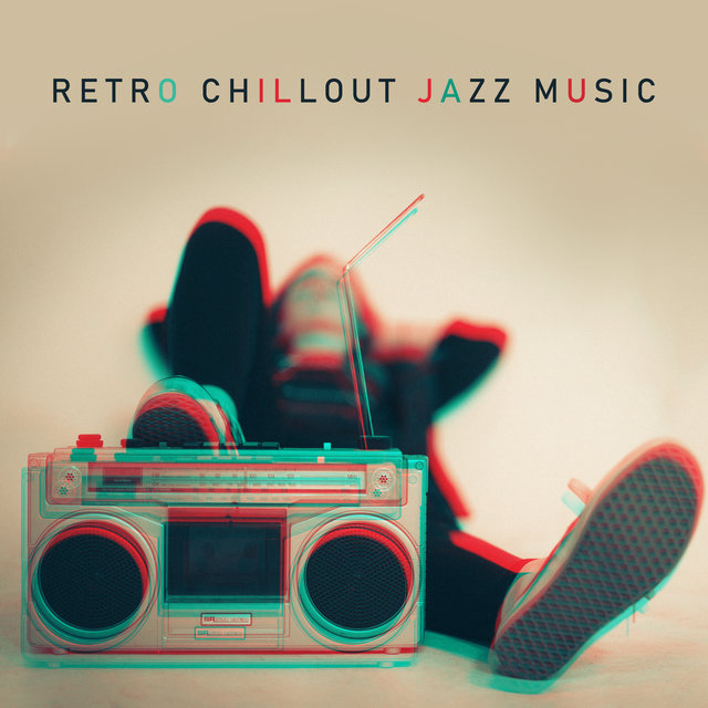 Retro Chillout Jazz Music - To Rest, To Relax, To Laze Around