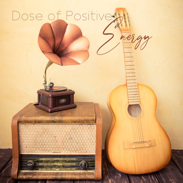 Dose of Positive Energy - Light Collection of Jazz Music for an Energetic Start to the Day