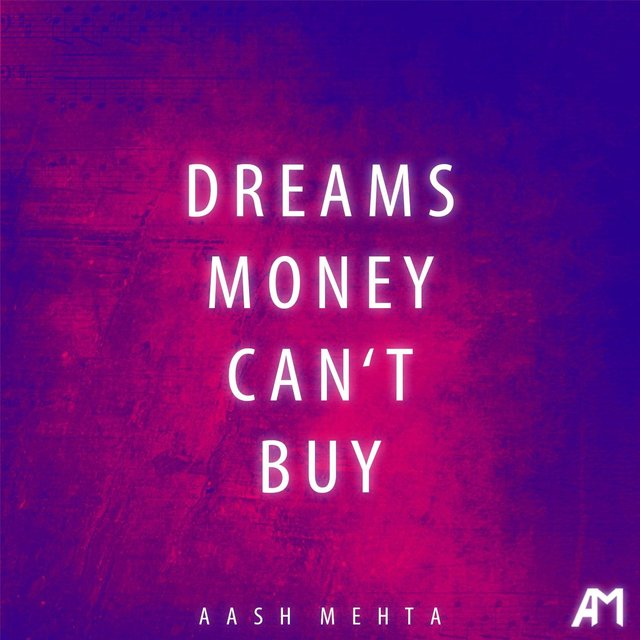Cover art for album Dreams Money Can't Buy by Aash Mehta