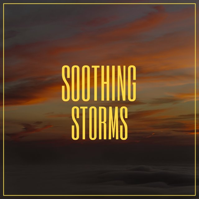# Soothing Storms