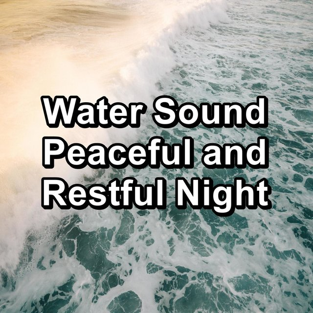 Water Sound Peaceful and Restful Night