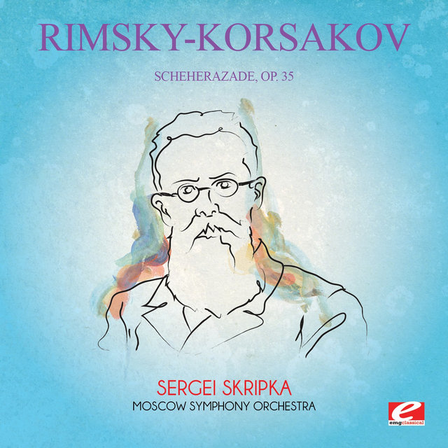 Rimsky-Korsakov: Scheherazade, Op. 35 (Digitally Remastered)