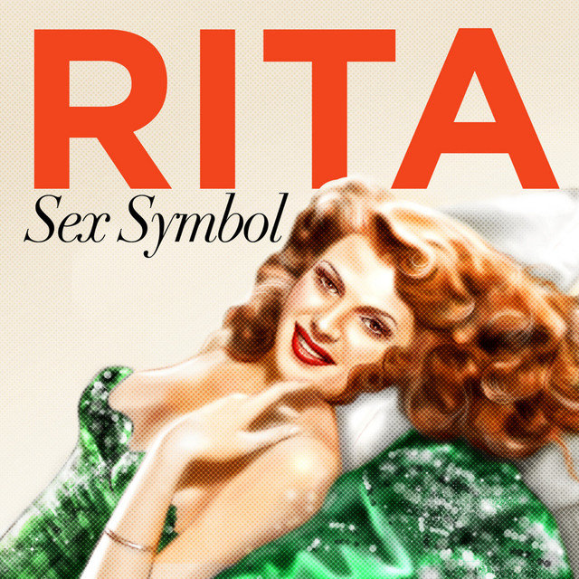 Sex Symbol - Rita Hayworth