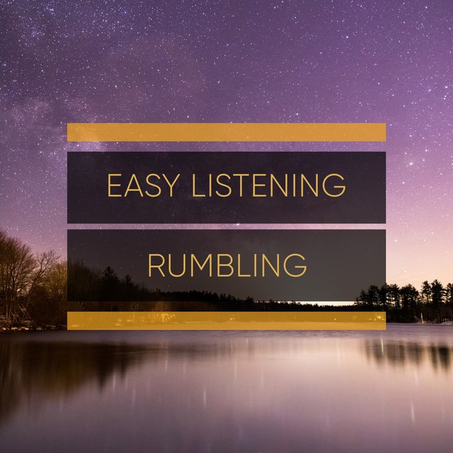 # Easy Listening Rumbling