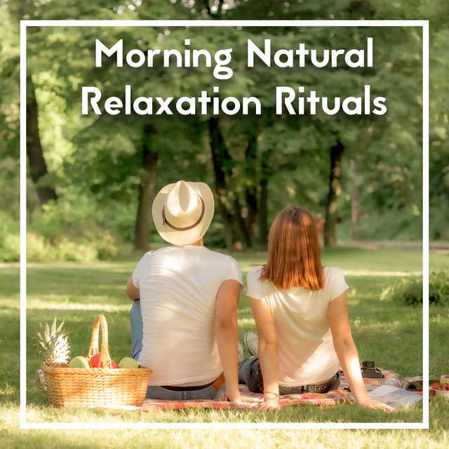 Morning Natural Relaxation Rituals