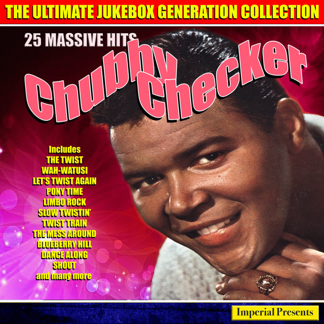Chubby Checker - The Ultimate Jukebox Generation Collection