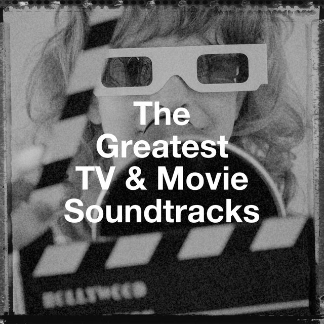 The Greatest Tv & Movie Soundtracks
