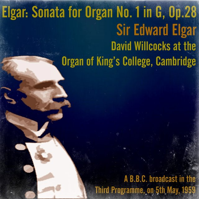 Elgar: Sonata for Organ No. 1 in G, Op.28