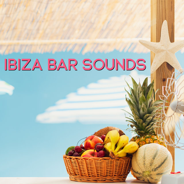 Ibiza Bar Sounds – Party Music, Chill Out 2020, Relaxation