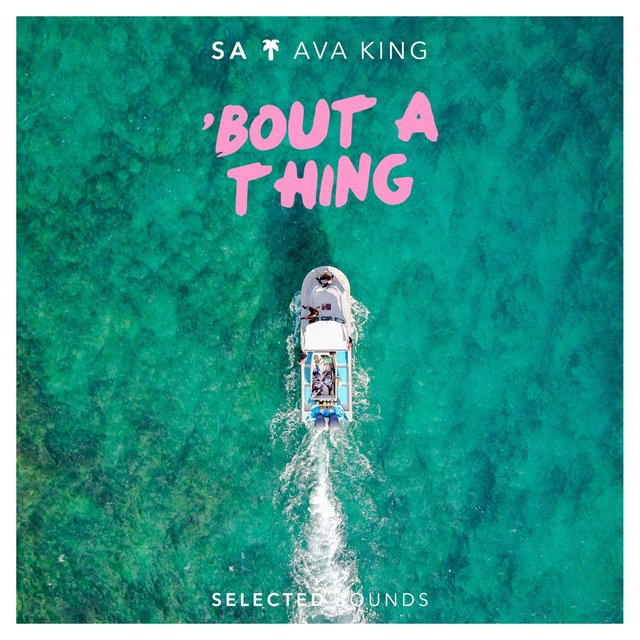 Bout a Thing (feat. Ava King)