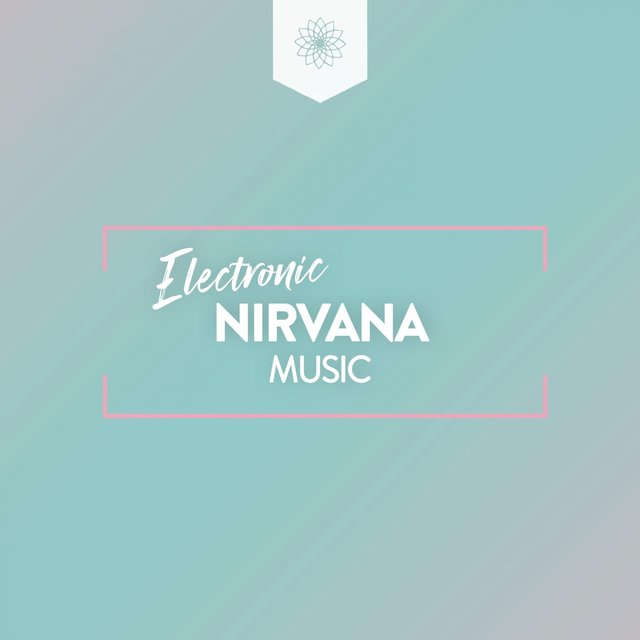 Electronic Nirvana Music