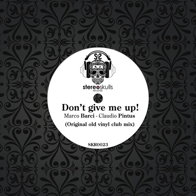 Don't Give Me Up!