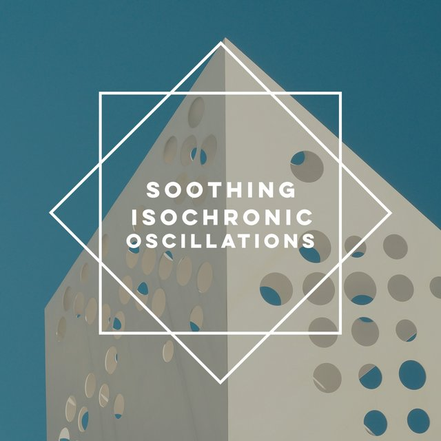 Soothing Isochronic Oscillations