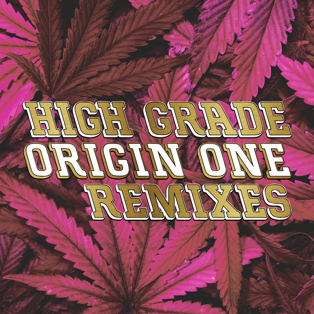 High Grade (Remixes) [feat. K.O.G.]