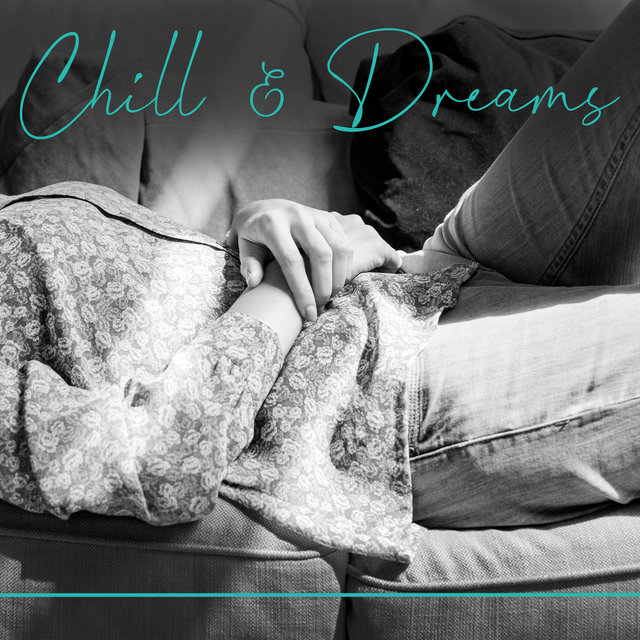 Chill & Dreams – Infinite Relaxation at Home