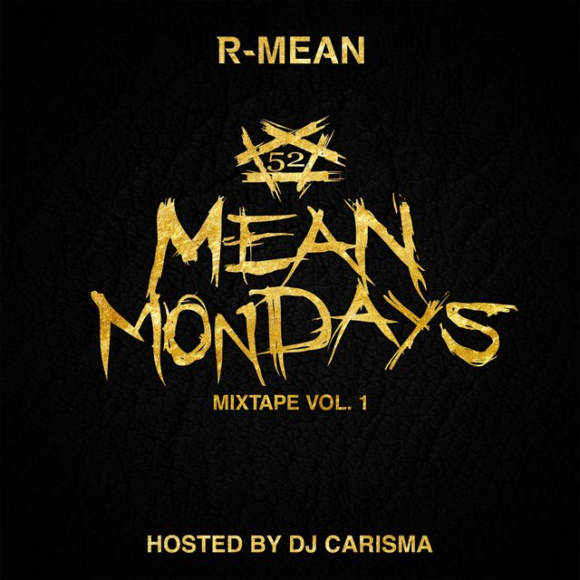 Mean Mondays Mixtape, Vol. 1 (Hosted by DJ Carisma)