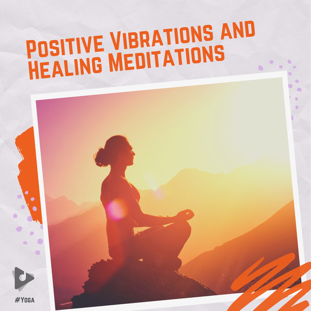 Positive Vibrations and Healing Meditations