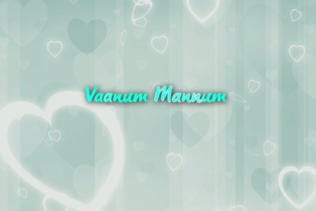 Vaanum Mannum (Lyric Video)