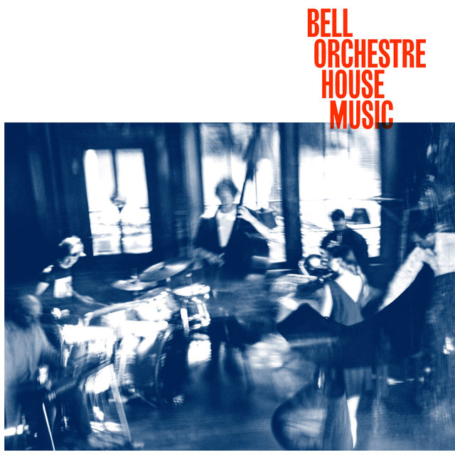 Cover art for album House Music by Bell Orchestre