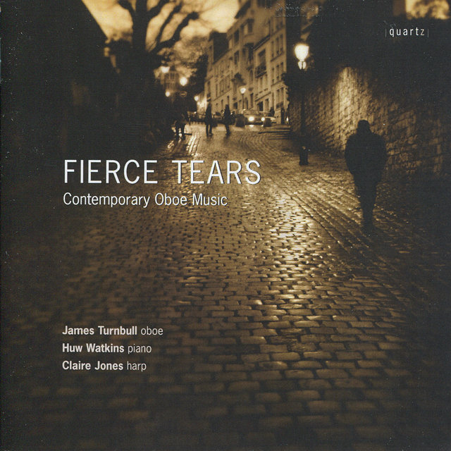 Fierce Tears - Contemporary Oboe Music