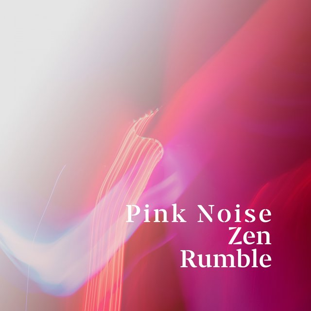 Pink Noise Zen Rumble