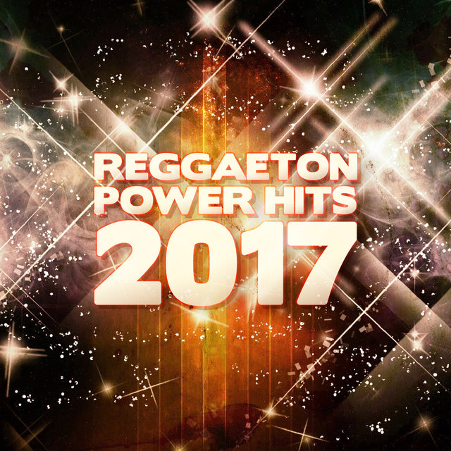 Reggaeton Power Hits 2017