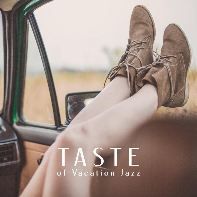 Taste of Vacation Jazz - Summertime, Deep Rest, Easy Listening Jazz