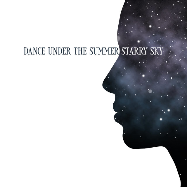 Dance Under the Summer Starry Sky - Rhythmic Chillout Music Straight from Hot Ibiza, Deep Lounge, Earth Paradise, Tropical Party