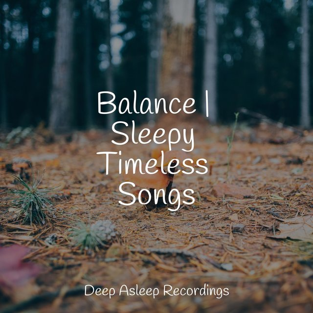 Balance | Sleepy Timeless Songs