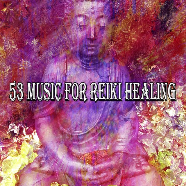 53 Music for Reiki Healing