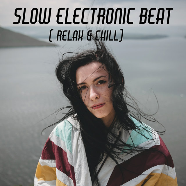 Slow Electronic Beat ( Relax & Chill)