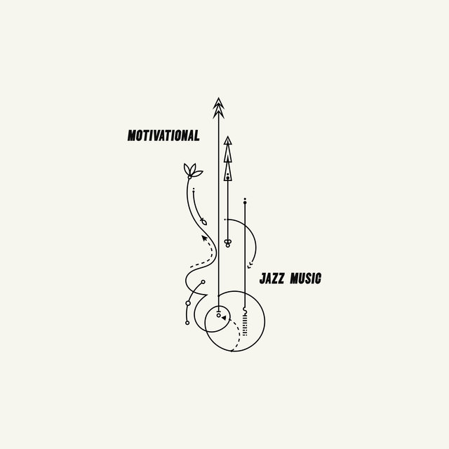 Motivational Jazz Music: 15 Tracks that Inspire and Stimulate to Action
