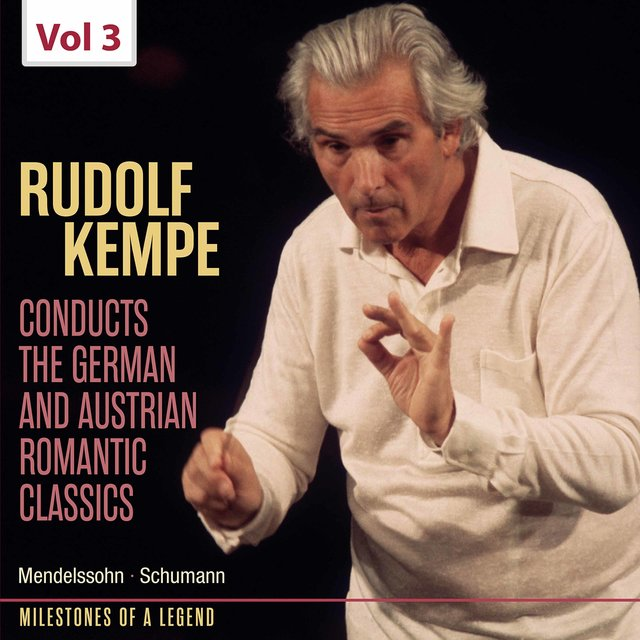 Milestones of Legends: Rudolf Kempe, Vol. 3