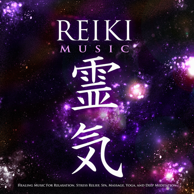 Reiki Music: Healing Music For Relaxation, Stress Relief, Spa, Massage, Yoga, and Deep Meditation