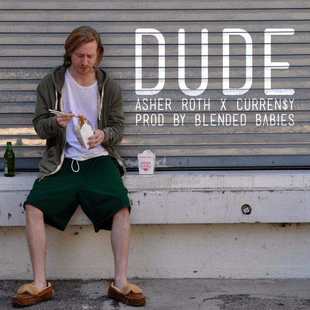 Dude (feat. Asher Roth & Curren$Y)