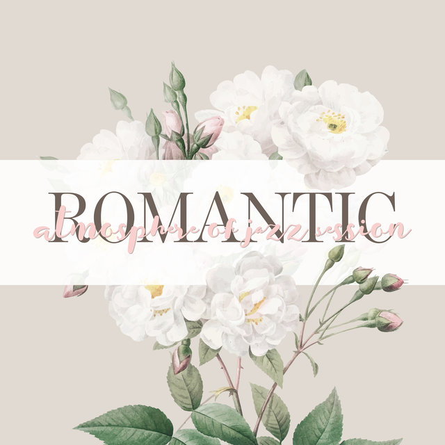 Romantic Atmosphere of Jazz Session: Collection of Romantic Smooth Jazz Instrumentals, Music Album Perfect for Couple's Meeting, Delicate Melodies Created for Making an Evening More Special