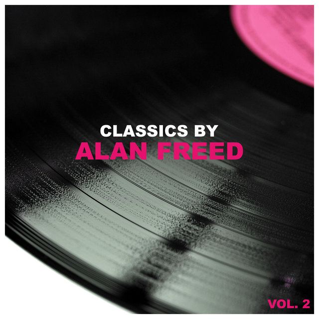 Classics by Alan Freed, Vol. 2
